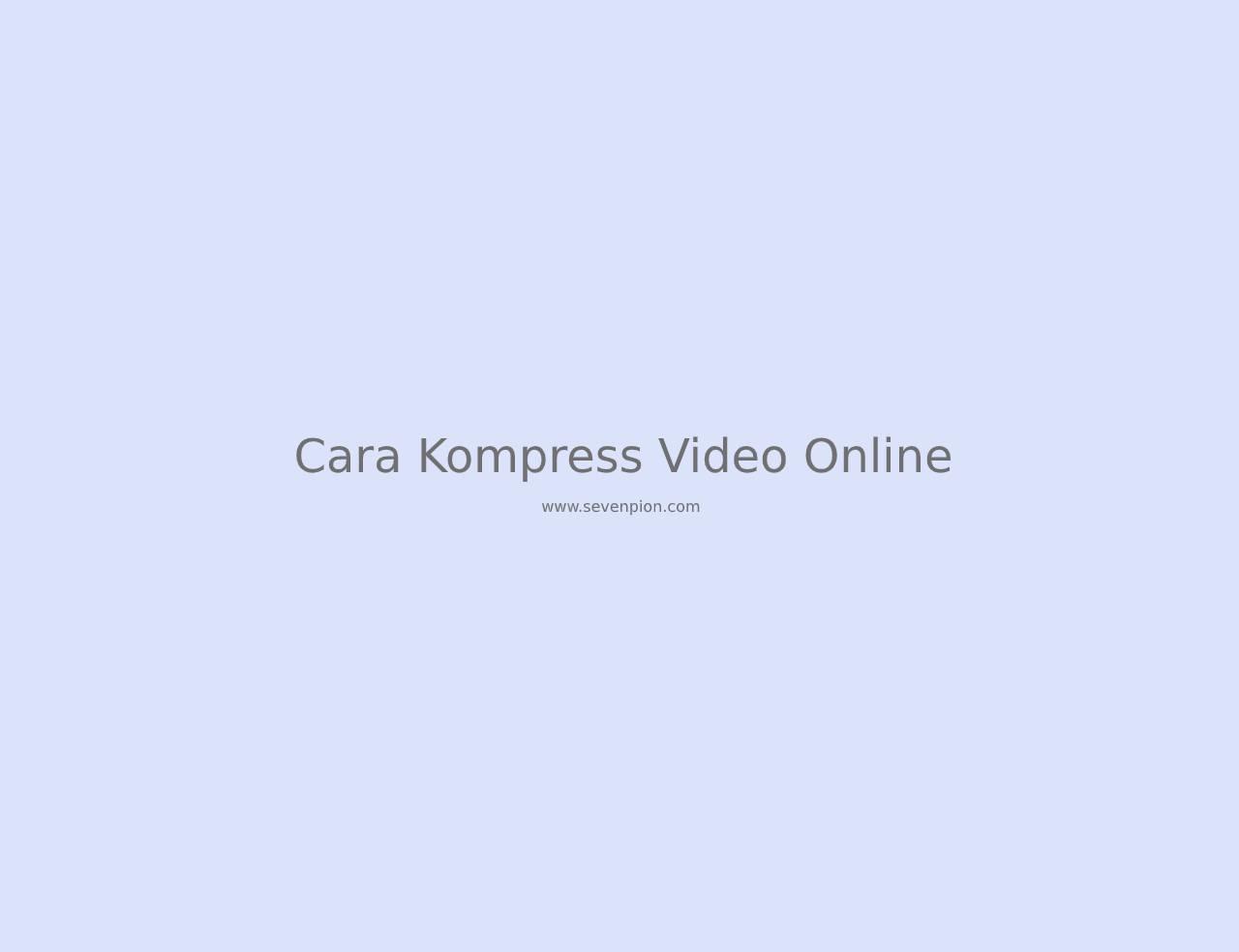 cara kompress video online