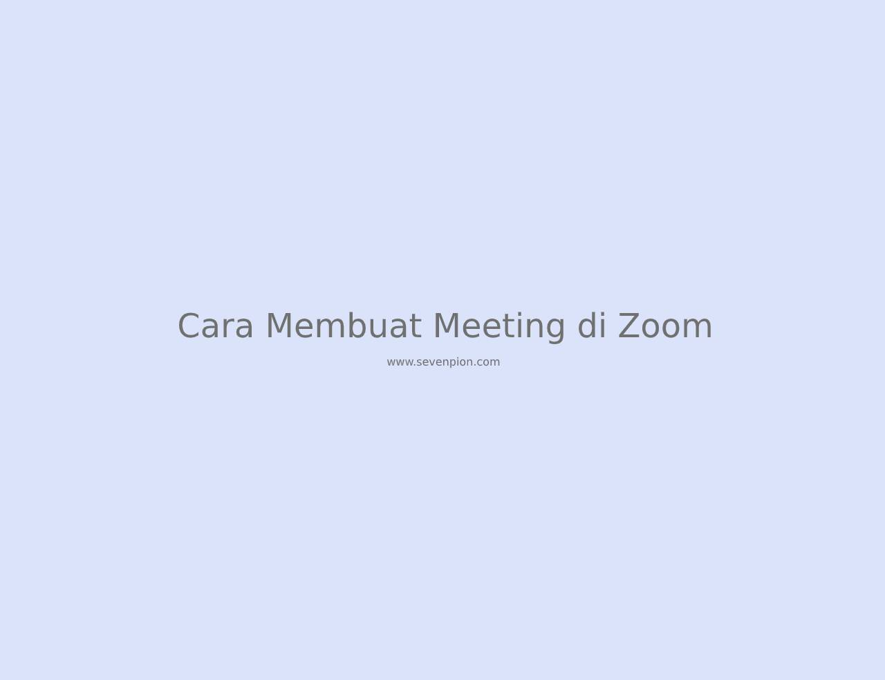 cara-membuat-meeting-di-zoom