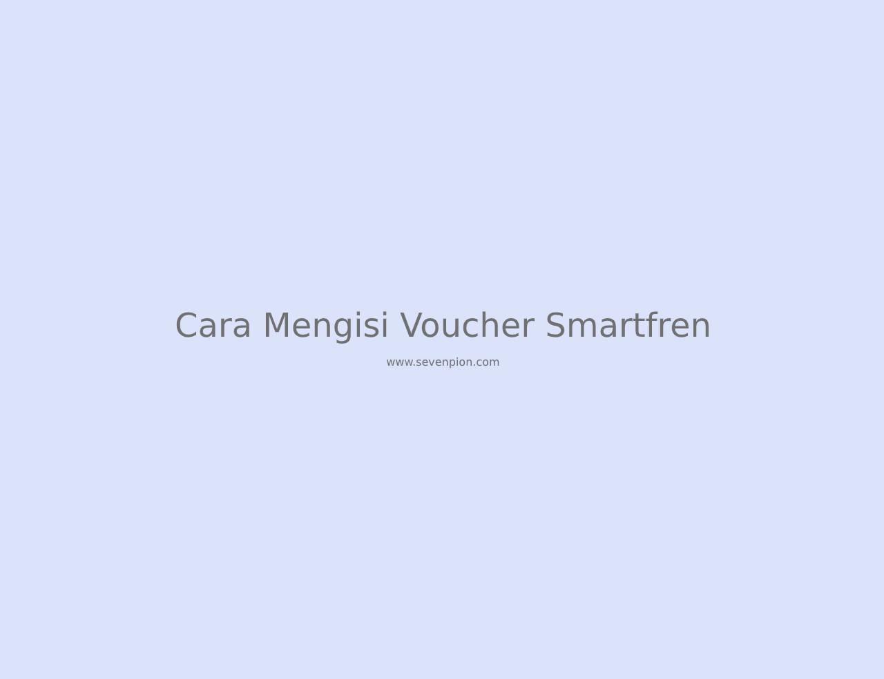 cara mengisi voucher smartfren