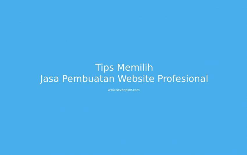 tips memilih jasa pembuatan website profesional dan terpercaya